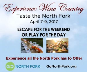Experience Wine Country,  Taste the North Fork  April 7-9, 2017