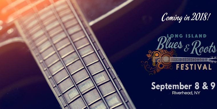 Long Island Blues and Roots Festival, Sept 8 & 9